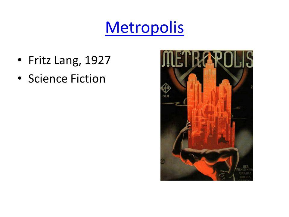 Metropolis • Fritz Lang, 1927 • Science Fiction
