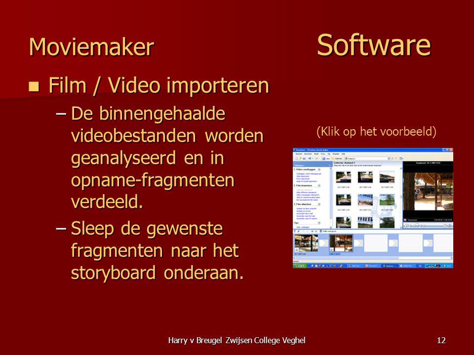 Harry v Breugel Zwijsen College Veghel12 Moviemaker Software  Film / Video importeren –De binnengehaalde videobestanden worden geanalyseerd en in opn