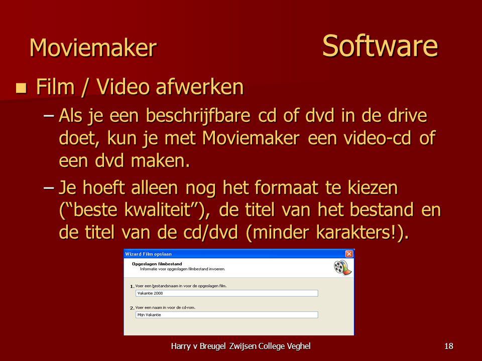 Harry v Breugel Zwijsen College Veghel18 Moviemaker Software  Film / Video afwerken –Als je een beschrijfbare cd of dvd in de drive doet, kun je met