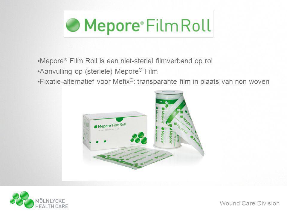 Wound Care Division •Mepore ® Film Roll is een niet-steriel filmverband op rol •Aanvulling op (steriele) Mepore ® Film •Fixatie-alternatief voor Mefix ® : transparante film in plaats van non woven