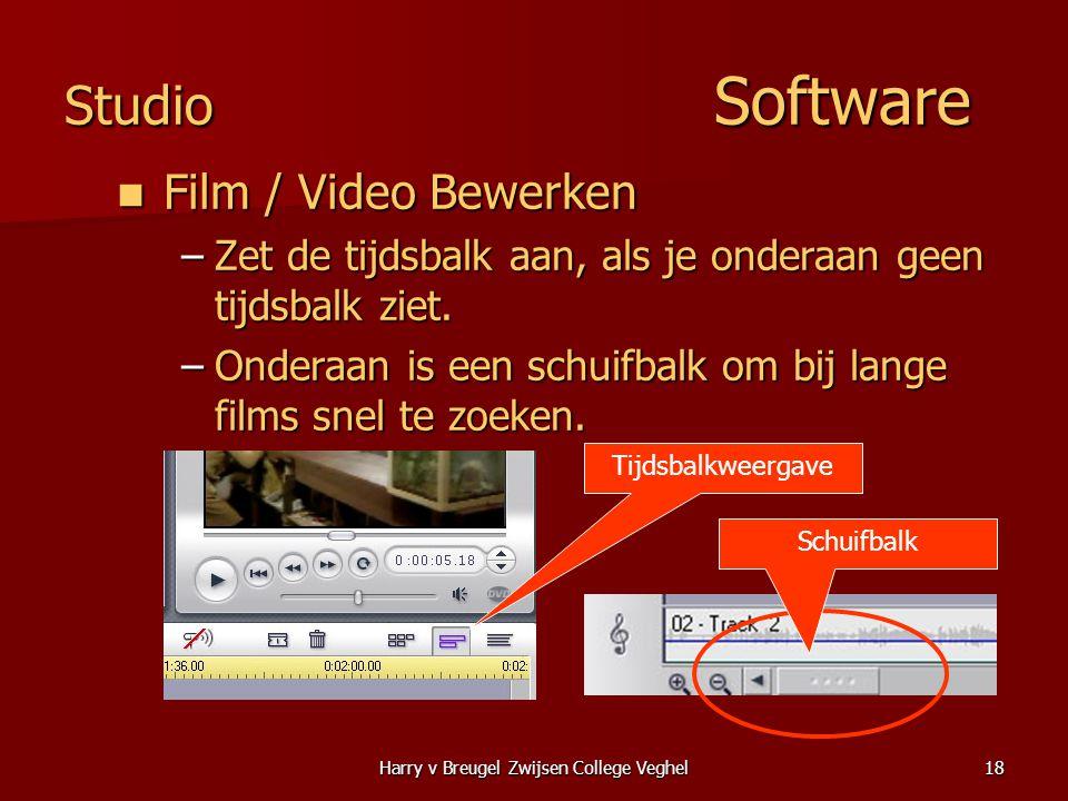 Harry v Breugel Zwijsen College Veghel18 Studio Software  Film / Video Bewerken –Zet de tijdsbalk aan, als je onderaan geen tijdsbalk ziet.