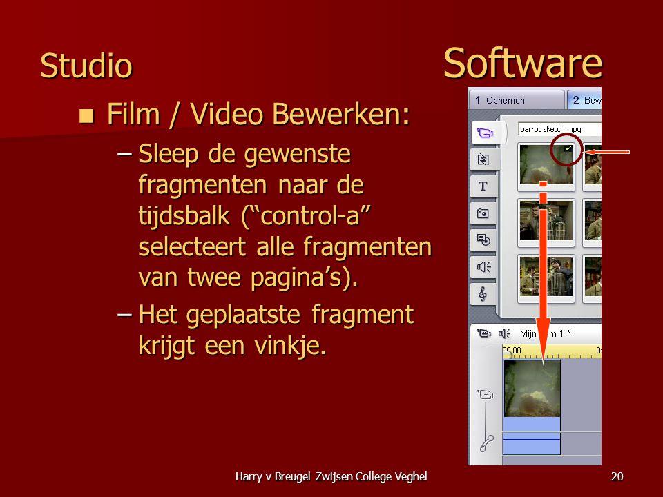Harry v Breugel Zwijsen College Veghel20 Studio Software  Film / Video Bewerken: –Sleep de gewenste fragmenten naar de tijdsbalk ( control-a selecteert alle fragmenten van twee pagina's).