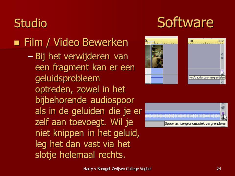 Harry v Breugel Zwijsen College Veghel24 Studio Software  Film / Video Bewerken –Bij het verwijderen van een fragment kan er een geluidsprobleem optreden, zowel in het bijbehorende audiospoor als in de geluiden die je er zelf aan toevoegt.