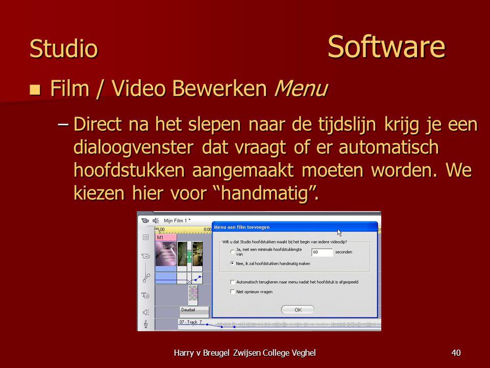 Harry v Breugel Zwijsen College Veghel40 Studio Software  Film / Video Bewerken Menu –Direct na het slepen naar de tijdslijn krijg je een dialoogvenster dat vraagt of er automatisch hoofdstukken aangemaakt moeten worden.