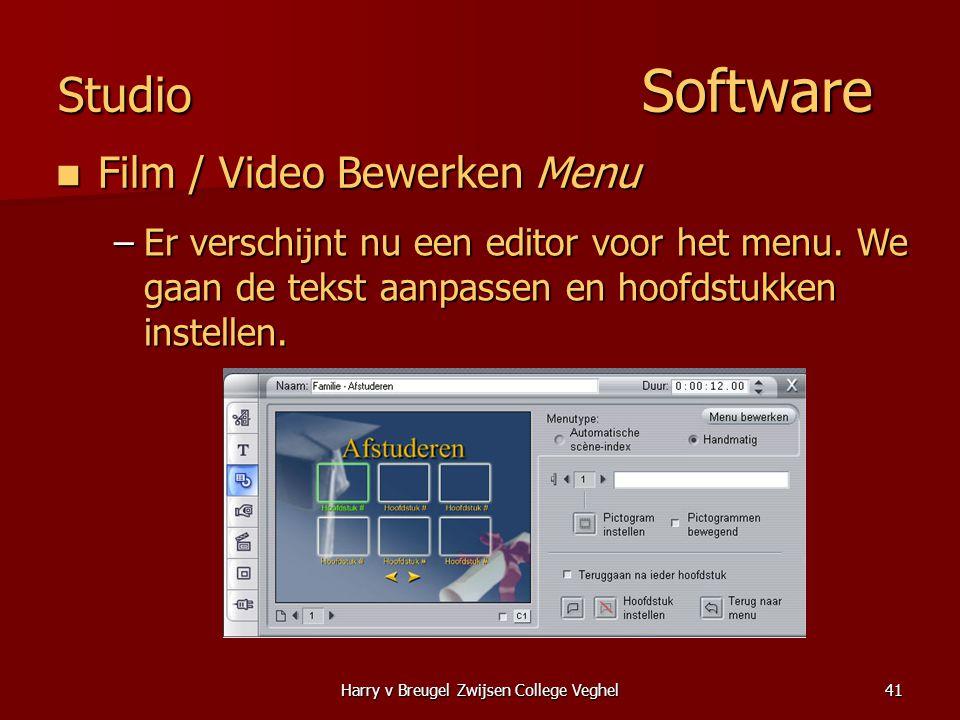 Harry v Breugel Zwijsen College Veghel41 Studio Software  Film / Video Bewerken Menu –Er verschijnt nu een editor voor het menu.