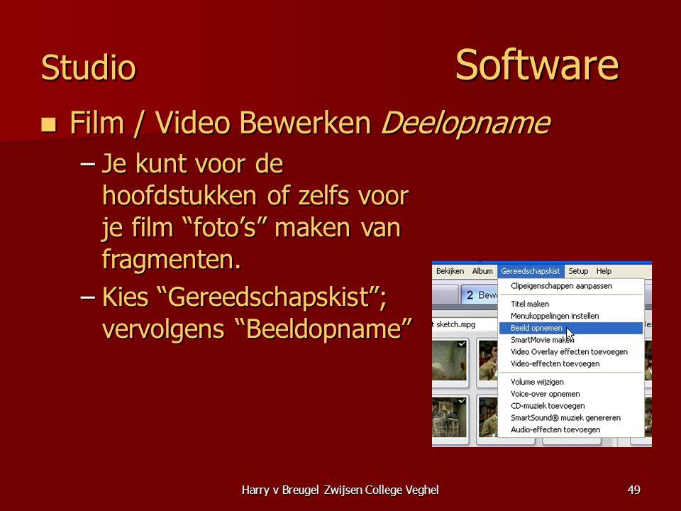 Harry v Breugel Zwijsen College Veghel49 Studio Software  Film / Video Bewerken Deelopname –Je kunt voor de hoofdstukken of zelfs voor je film foto's maken van fragmenten.