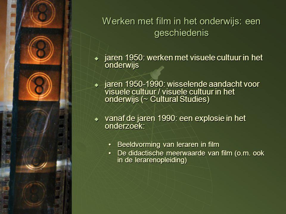 Werken met film in het onderwijs: een geschiedenis  jaren 1950: werken met visuele cultuur in het onderwijs  jaren 1950-1990: wisselende aandacht vo
