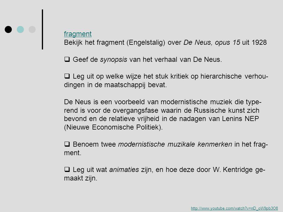 http://www.youtube.com/watch?v=nD_oW9pb3O8 fragment Bekijk het fragment (Engelstalig) over De Neus, opus 15 uit 1928  Geef de synopsis van het verhaa
