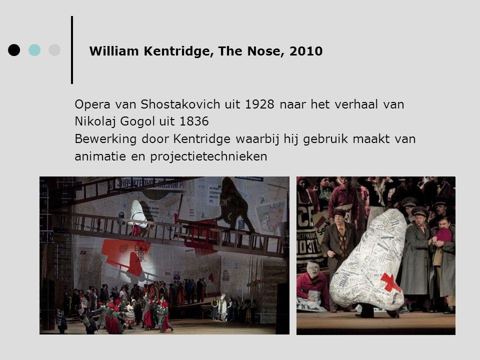 William Kentridge, The Nose, 2010 Opera van Shostakovich uit 1928 naar het verhaal van Nikolaj Gogol uit 1836 Bewerking door Kentridge waarbij hij geb
