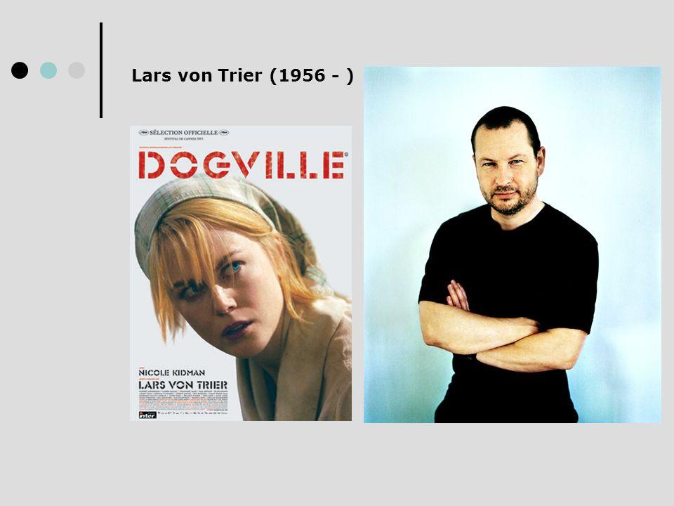 Lars von Trier - Dogville Bij het maken van zijn film Dogville werd Lars von Trier geïnspireerd door het werk van Brecht.