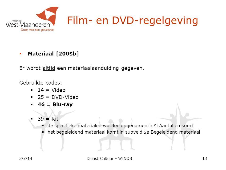 Dienst Cultuur - WINOB  Materiaal [200$b] Er wordt altijd een materiaalaanduiding gegeven.