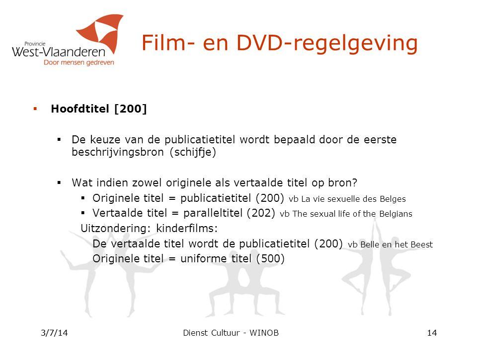 Dienst Cultuur - WINOB  Hoofdtitel [200]  De keuze van de publicatietitel wordt bepaald door de eerste beschrijvingsbron (schijfje)  Wat indien zowel originele als vertaalde titel op bron.