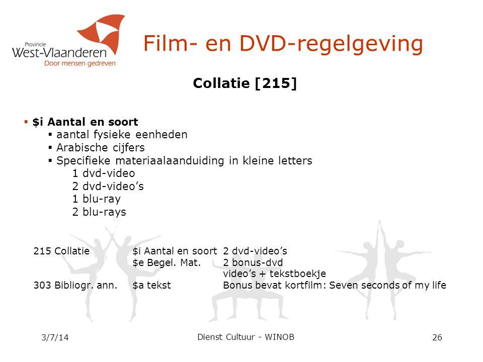 Collatie [215]  $i Aantal en soort  aantal fysieke eenheden  Arabische cijfers  Specifieke materiaalaanduiding in kleine letters 1 dvd-video 2 dvd-video's 1 blu-ray 2 blu-rays 215 Collatie$i Aantal en soort2 dvd-video's $e Begel.