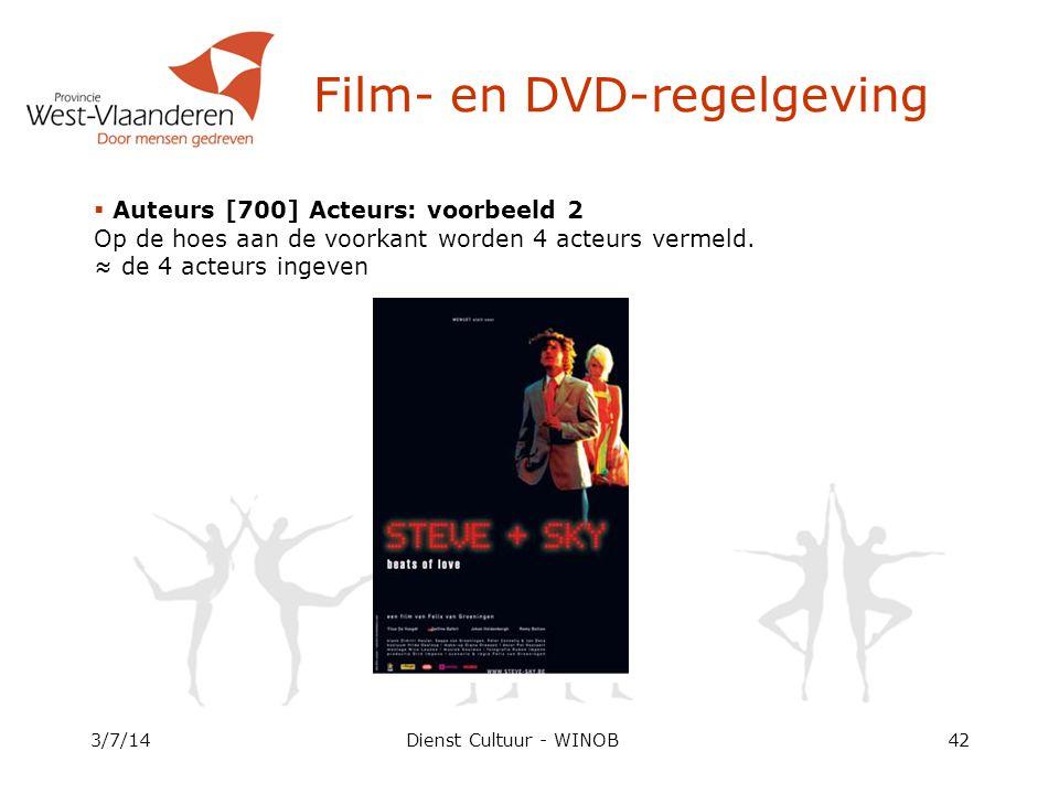 Dienst Cultuur - WINOB3/7/1442 Film- en DVD-regelgeving  Auteurs [700] Acteurs: voorbeeld 2 Op de hoes aan de voorkant worden 4 acteurs vermeld.