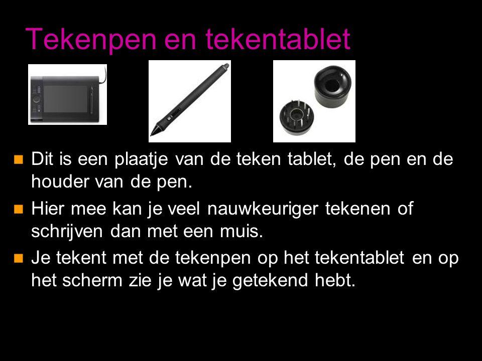 Tekenpen en tekentablet  Dit is een plaatje van de teken tablet, de pen en de houder van de pen.  Hier mee kan je veel nauwkeuriger tekenen of schri
