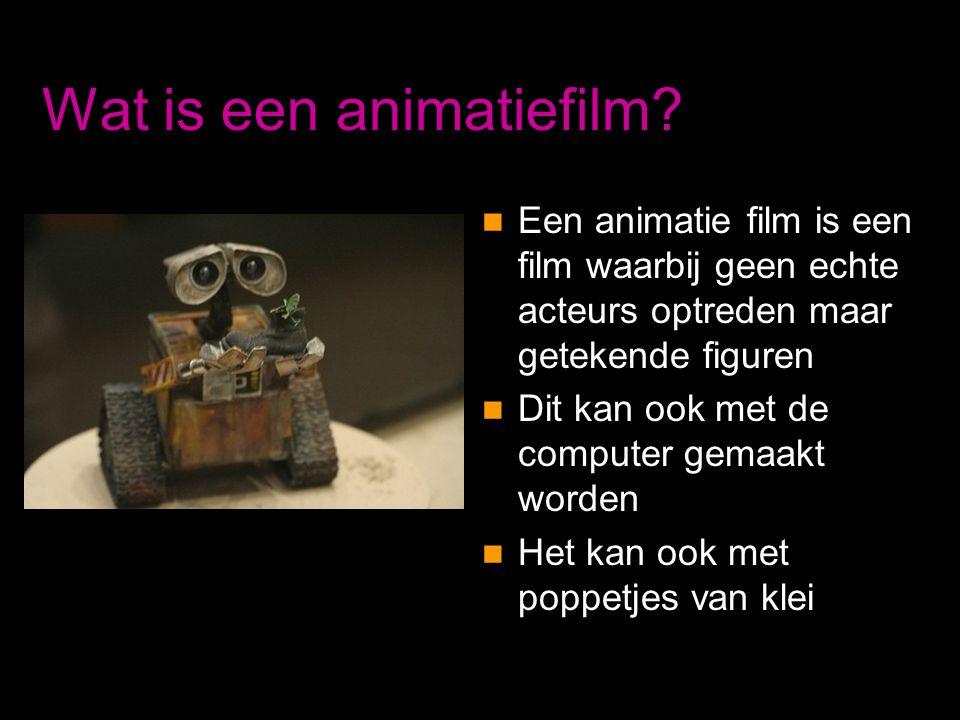 Wat is een animatiefilm?  Een animatie film is een film waarbij geen echte acteurs optreden maar getekende figuren  Dit kan ook met de computer gema