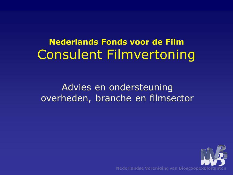 Nederlandse Vereniging van Bioscoopexploitanten Nederlands Fonds voor de Film Consulent Filmvertoning Advies en ondersteuning overheden, branche en filmsector