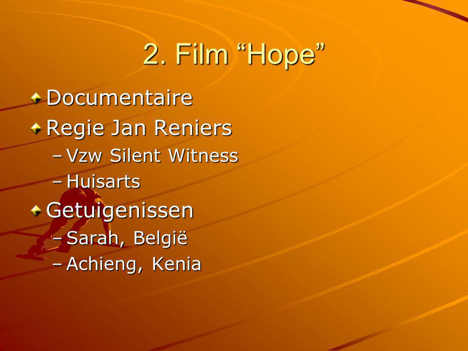 "2. Film ""Hope"" Documentaire Regie Jan Reniers –Vzw Silent Witness –Huisarts Getuigenissen –Sarah, België –Achieng, Kenia"