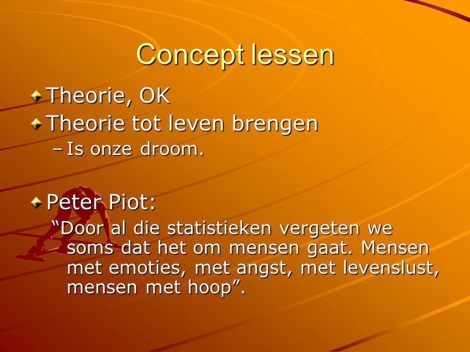 """Concept lessen Theorie, OK Theorie tot leven brengen –Is onze droom. Peter Piot: """"Door al die statistieken vergeten we soms dat het om mensen gaat. Me"""