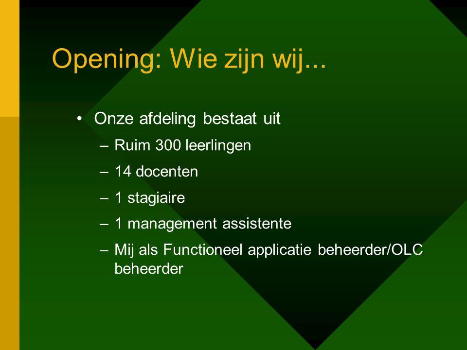 Opening: Wie zijn wij...