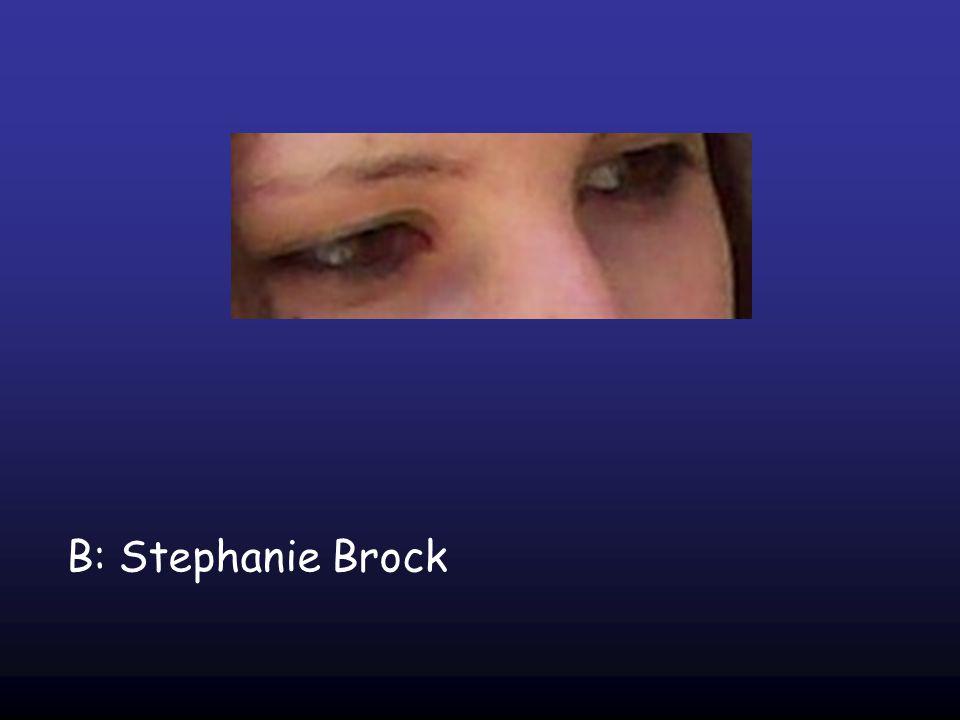 B: Stephanie Brock