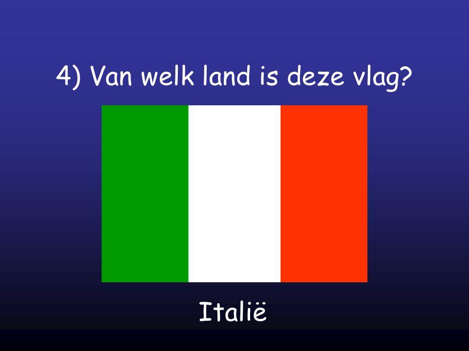 4) Van welk land is deze vlag? Italië