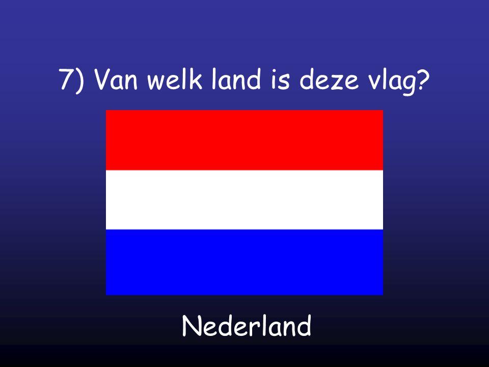 7) Van welk land is deze vlag? Nederland