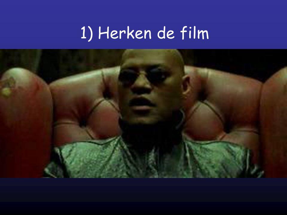 1) Herken de film