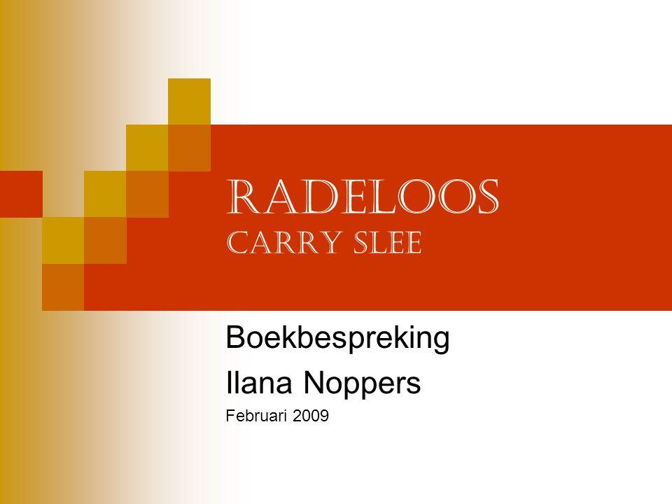 Radeloos Carry Slee Boekbespreking Ilana Noppers Februari 2009