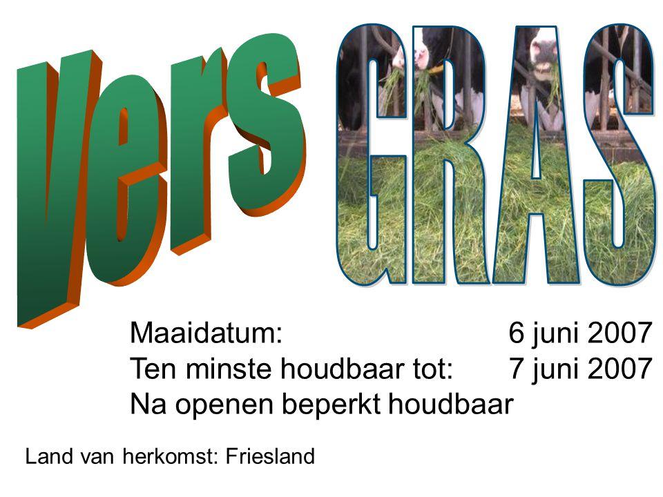 Netwerken is kansen ruiken ! Maaidatum: 6 juni 2007 Ten minste houdbaar tot: 7 juni 2007 Na openen beperkt houdbaar Land van herkomst: Friesland
