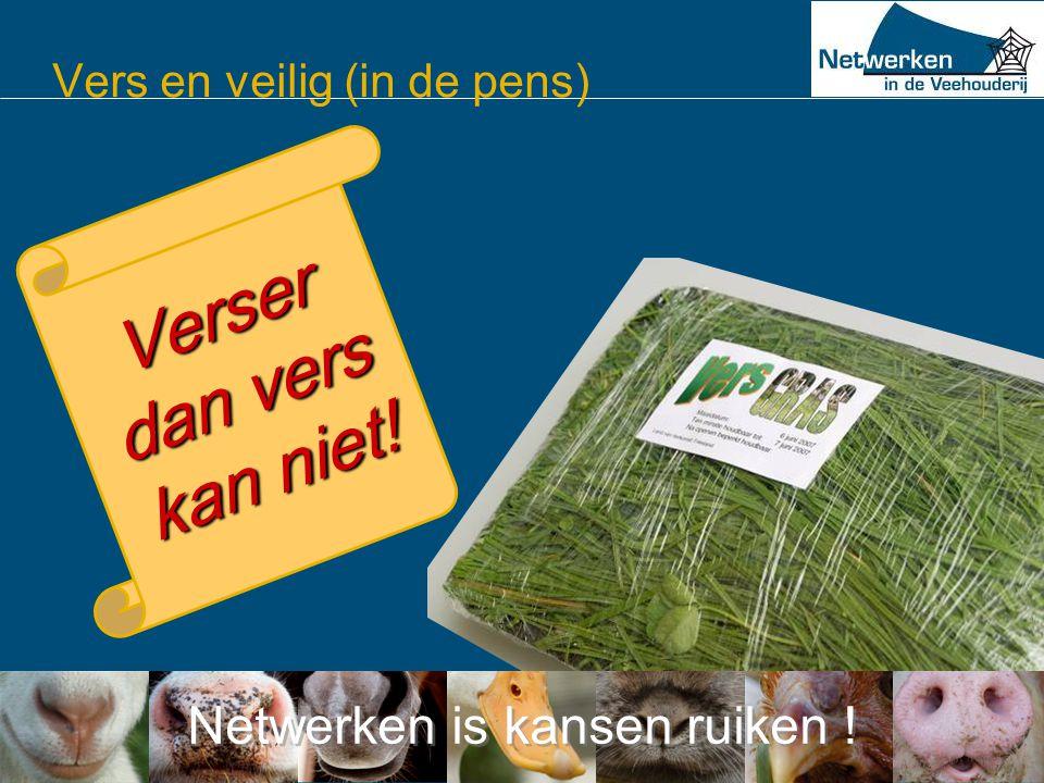 Netwerken is kansen ruiken ! Vers en veilig (in de pens) Plaatje voorverpakt gras Verser dan vers kan niet!