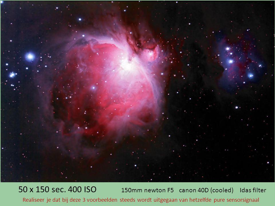 50 x 150 sec. 400 ISO 150mm newton F5 canon 40D (cooled) Idas filter Realiseer je dat bij deze 3 voorbeelden steeds wordt uitgegaan van hetzelfde pure