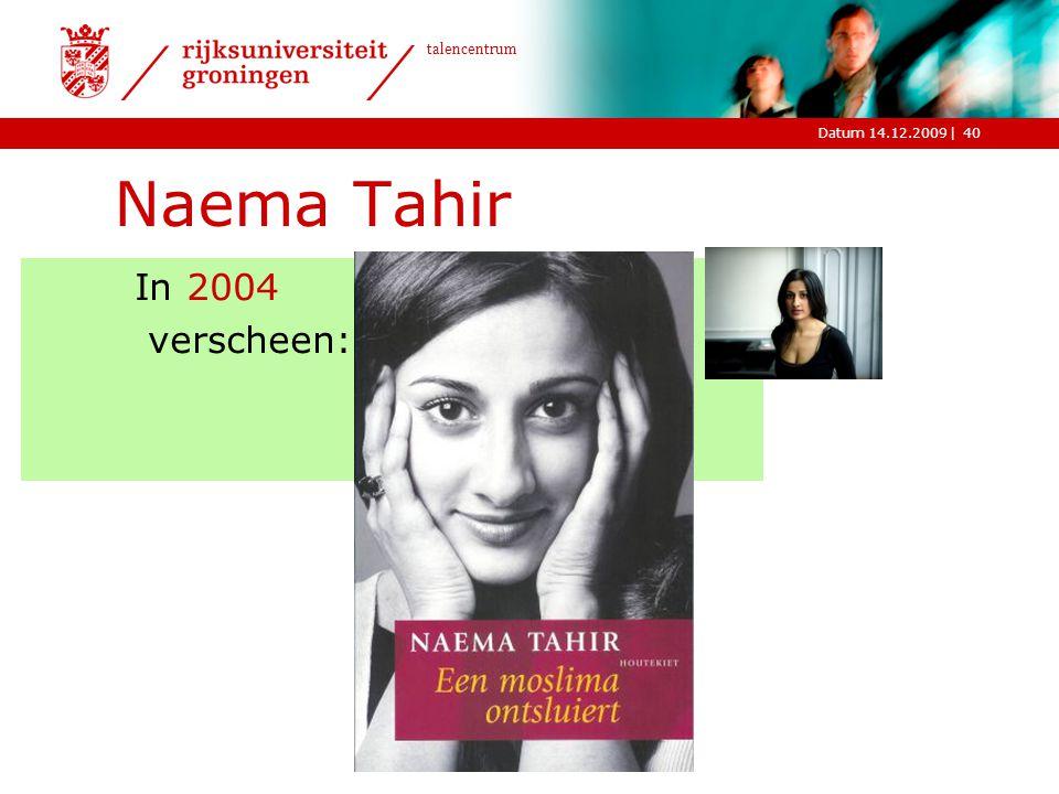 |Datum 14.12.2009 talencentrum 40 Naema Tahir In 2004 verscheen: