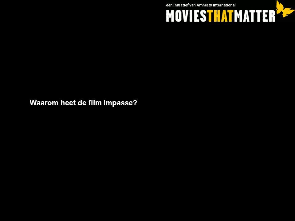Waarom heet de film Impasse?