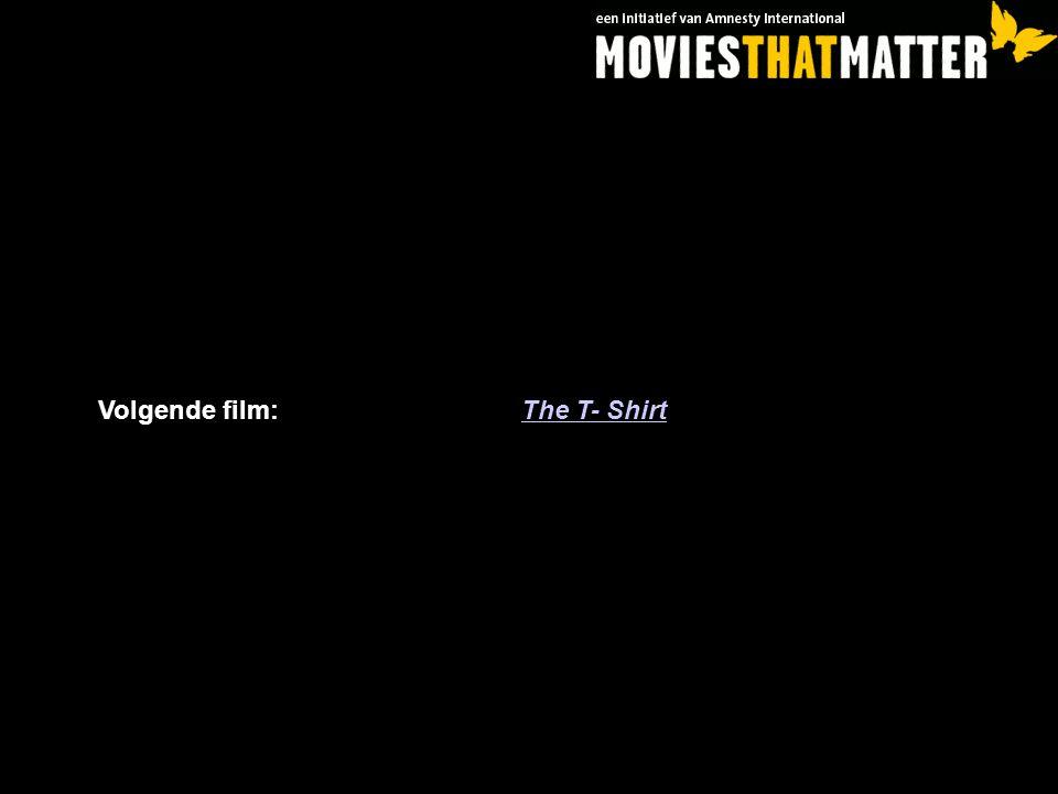 Volgende film:The T- ShirtThe T- Shirt