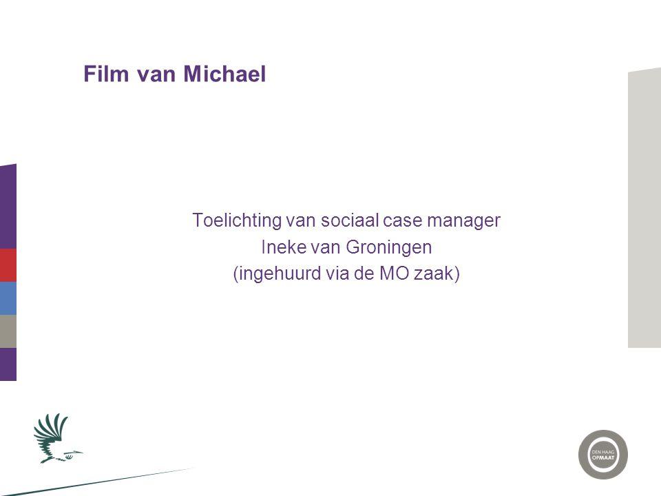 Film van Michael Toelichting van sociaal case manager Ineke van Groningen (ingehuurd via de MO zaak)