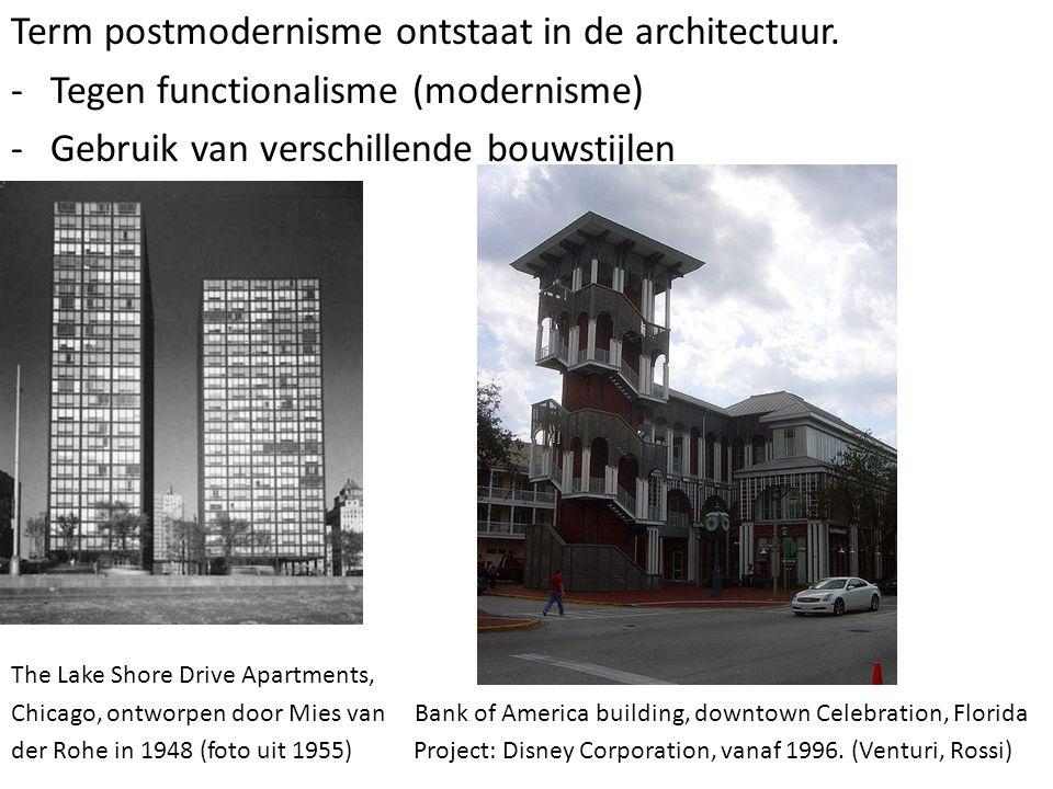 Term postmodernisme ontstaat in de architectuur. -Tegen functionalisme (modernisme) -Gebruik van verschillende bouwstijlen The Lake Shore Drive Apartm