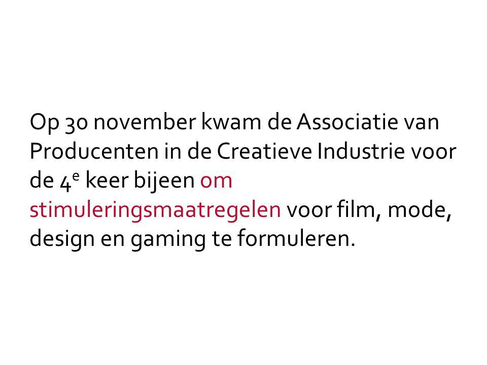 Op 30 november kwam de Associatie van Producenten in de Creatieve Industrie voor de 4 e keer bijeen om stimuleringsmaatregelen voor film, mode, design en gaming te formuleren.