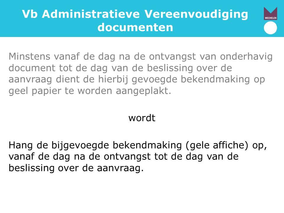 Vb Administratieve Vereenvoudiging documenten Minstens vanaf de dag na de ontvangst van onderhavig document tot de dag van de beslissing over de aanvr