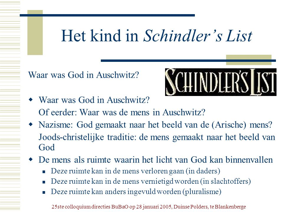 Het kind in Schindler's List Waar was God in Auschwitz.