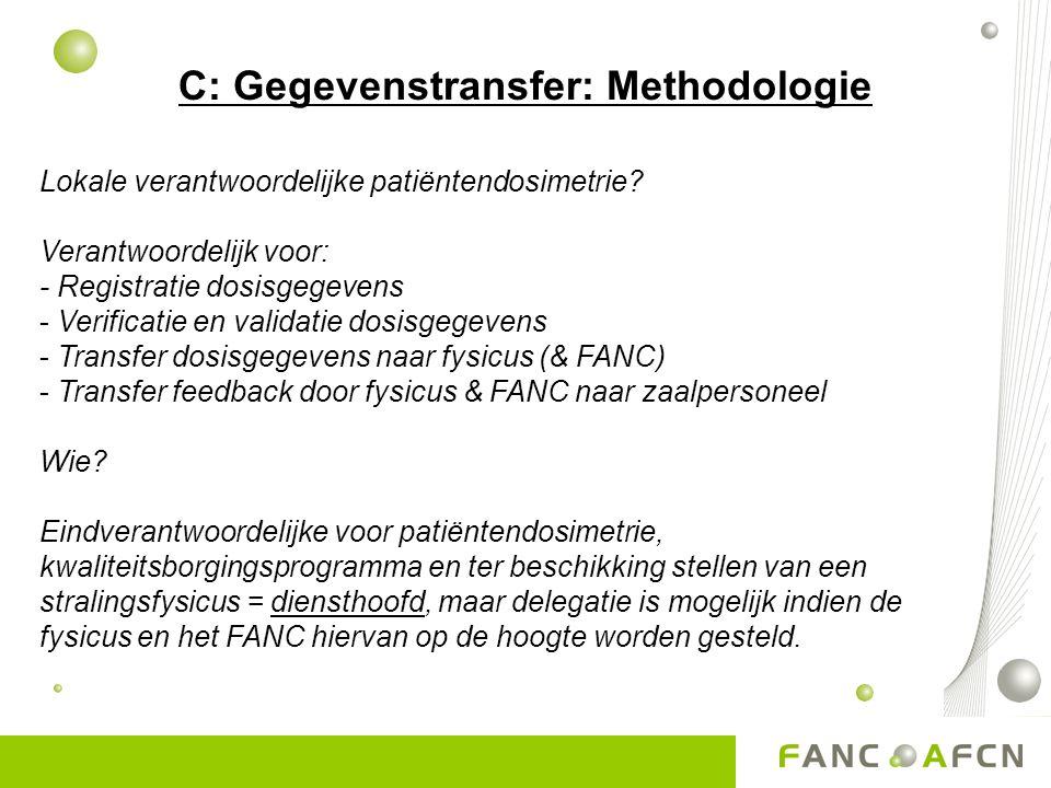 C: Gegevenstransfer: Methodologie Lokale verantwoordelijke patiëntendosimetrie.