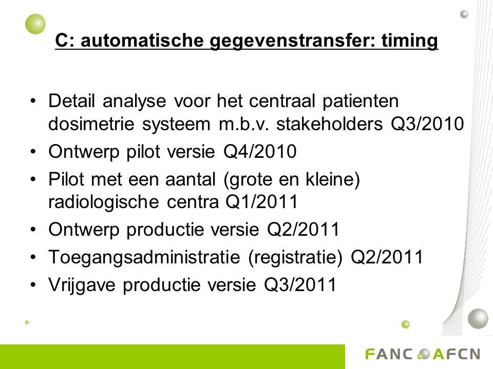 C: automatische gegevenstransfer: timing •Detail analyse voor het centraal patienten dosimetrie systeem m.b.v.