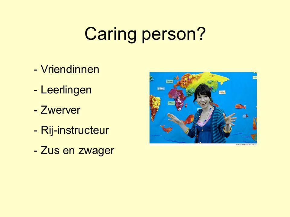 Caring person? - Vriendinnen - Leerlingen - Zwerver - Rij-instructeur - Zus en zwager