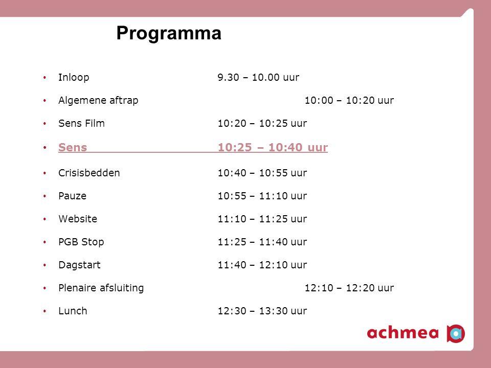 Programma • Inloop9.30 – 10.00 uur • Algemene aftrap10:00 – 10:20 uur • Sens Film10:20 – 10:25 uur • Sens10:25 – 10:40 uur • Crisisbedden10:40 – 10:55