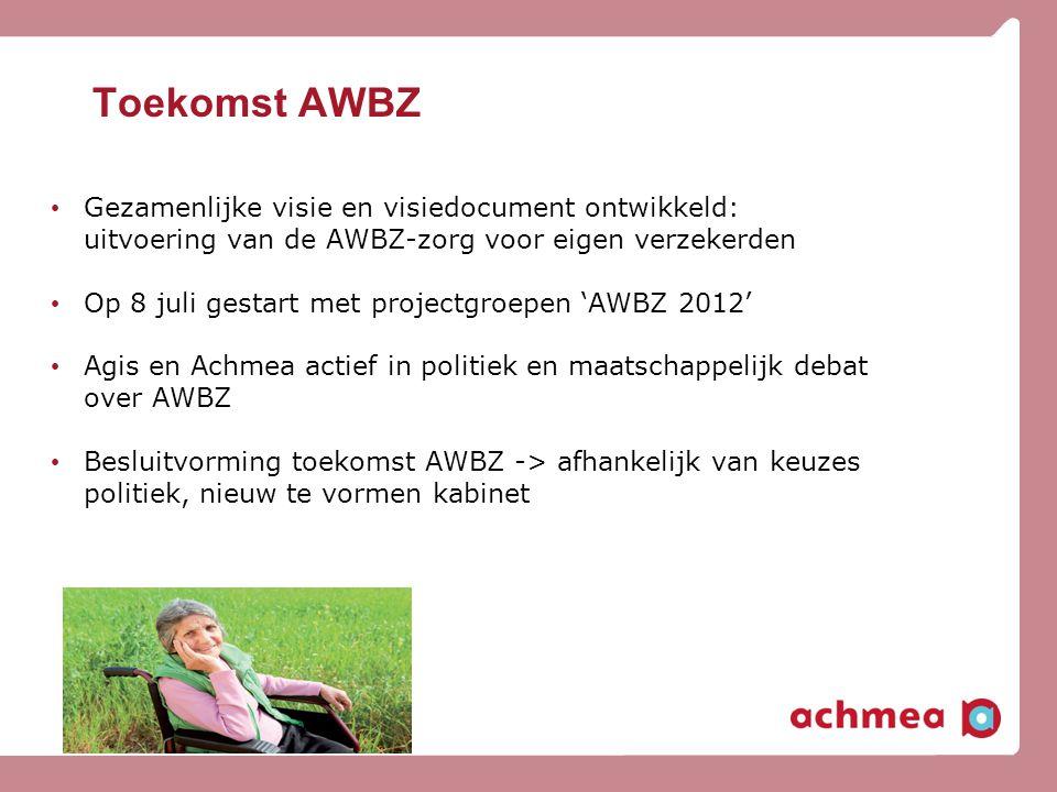 Toekomst AWBZ • Gezamenlijke visie en visiedocument ontwikkeld: uitvoering van de AWBZ-zorg voor eigen verzekerden • Op 8 juli gestart met projectgroe