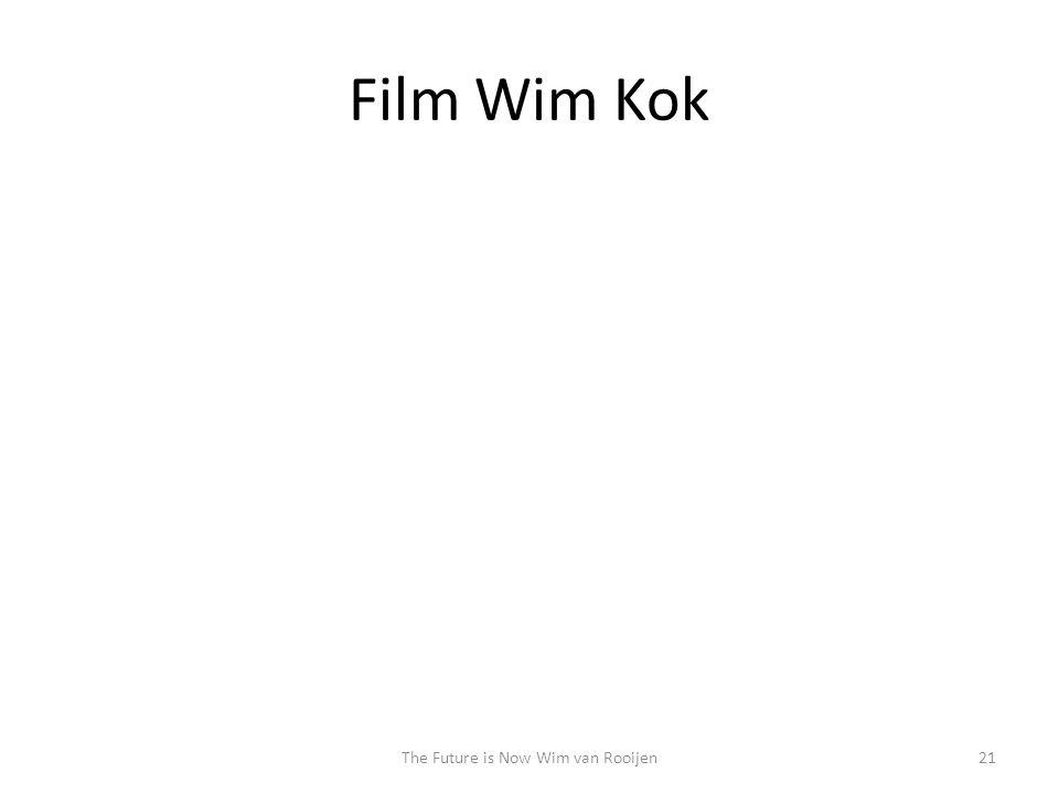 Film Wim Kok 21The Future is Now Wim van Rooijen