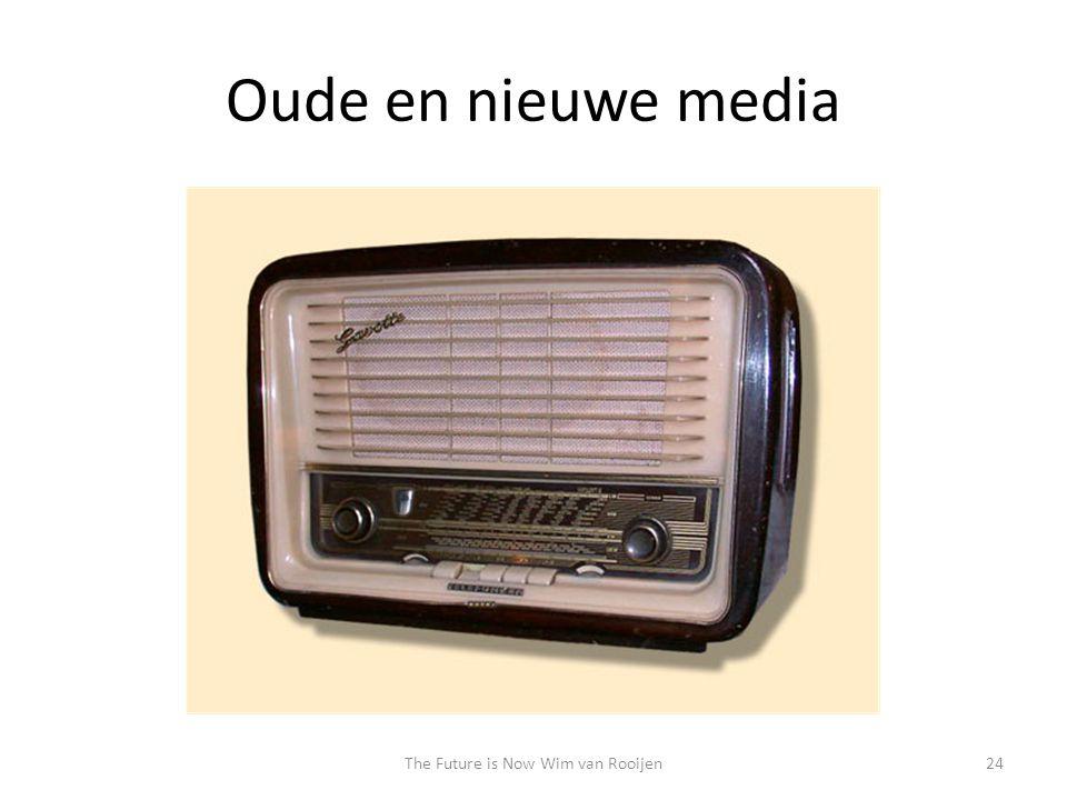 Oude en nieuwe media 24The Future is Now Wim van Rooijen