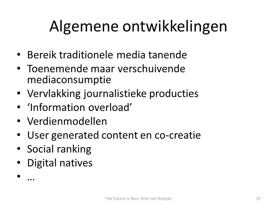 Algemene ontwikkelingen • Bereik traditionele media tanende • Toenemende maar verschuivende mediaconsumptie • Vervlakking journalistieke producties •