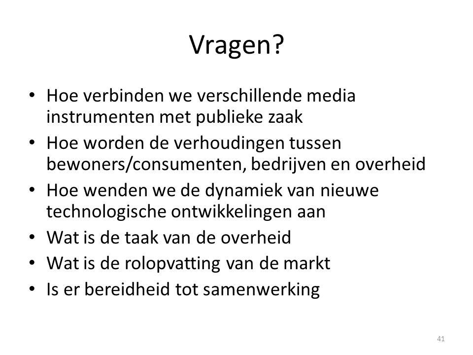 Vragen? • Hoe verbinden we verschillende media instrumenten met publieke zaak • Hoe worden de verhoudingen tussen bewoners/consumenten, bedrijven en o