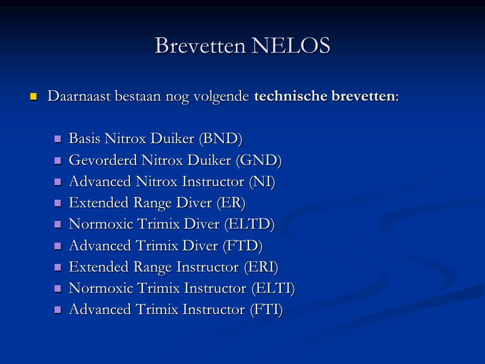 Brevetten NELOS  Daarnaast bestaan nog volgende technische brevetten:  Basis Nitrox Duiker (BND)  Gevorderd Nitrox Duiker (GND)  Advanced Nitrox I